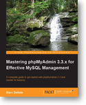 Mastering phpMyAdmin 3.3.x for Effective MySQL Management book cover